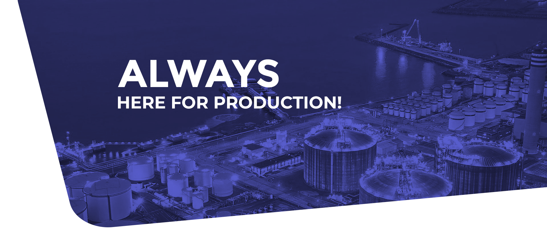 always here for production!